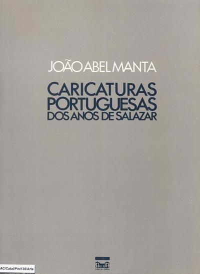 Caricaturas Portuguesas dos Anos de Salazar, por João Abel Manta